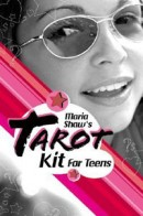 «Maria Shaw's Tarot Kit for Teens»