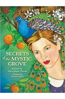 Arwen Lynch, Mary Alayne Thomas «Secrets of the Mystic Grove Oracle Deck»